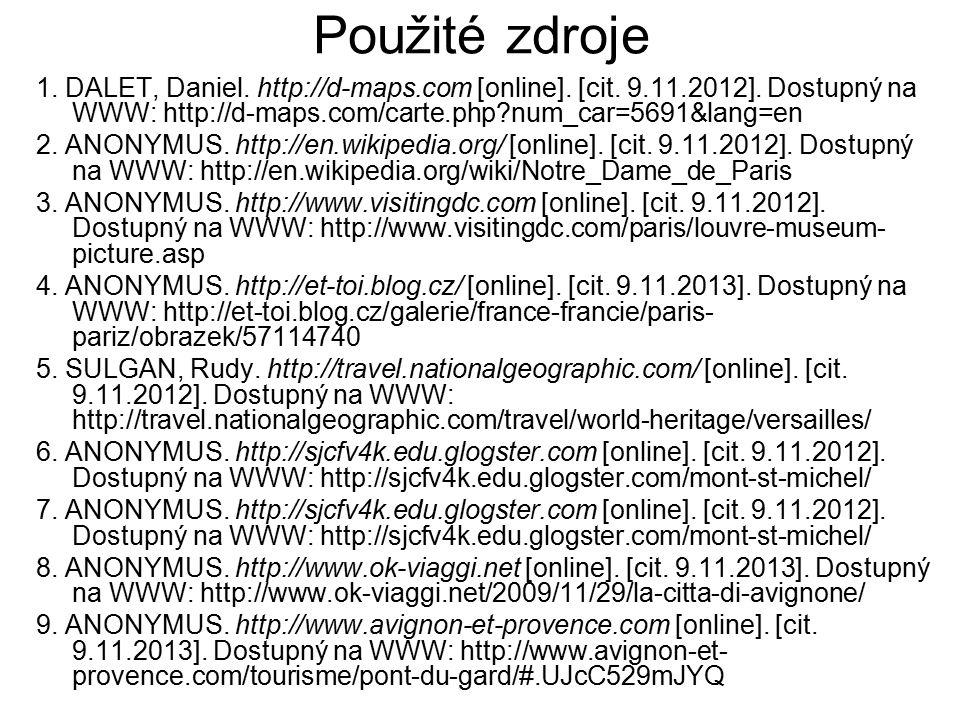 Použité zdroje 1. DALET, Daniel. http://d-maps.com [online]. [cit. 9.11.2012]. Dostupný na WWW: http://d-maps.com/carte.php num_car=5691&lang=en.
